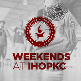 Weekends at IHOPKC